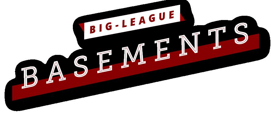 Big-League Basements