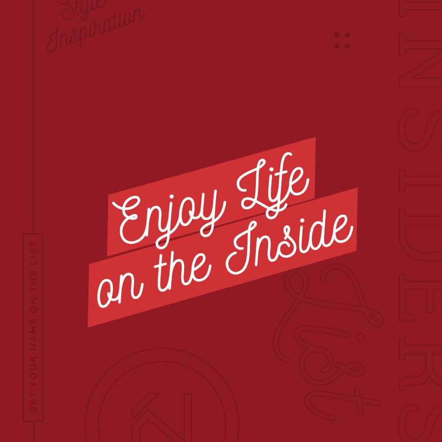 Enjoy Life on the Inside