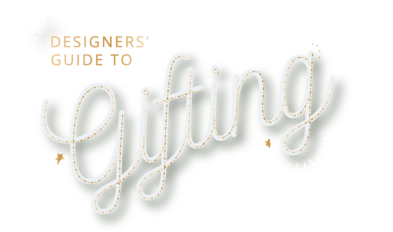 Designers' Guide to Gifting