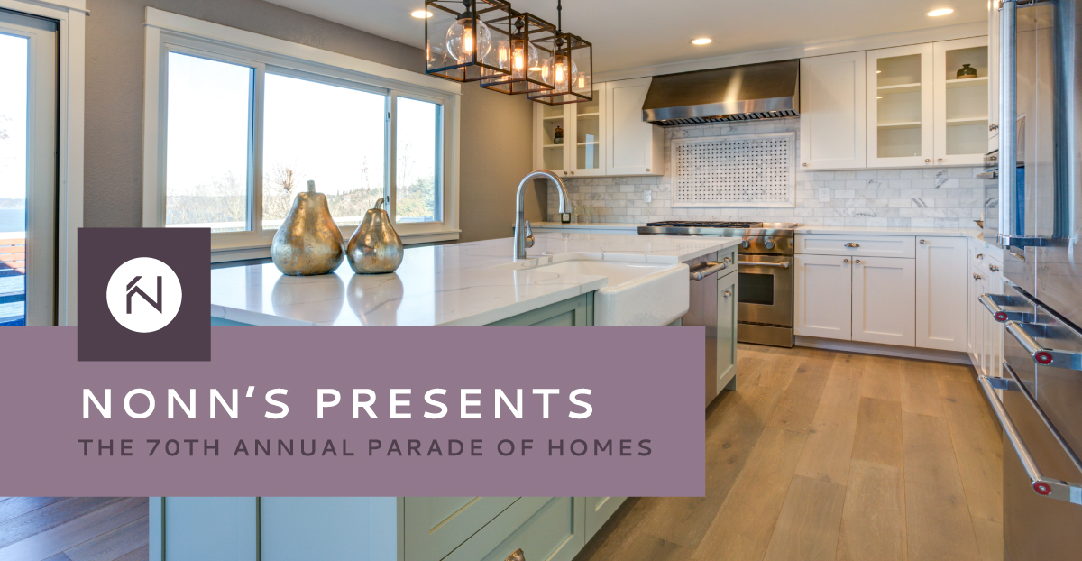 Nonn's Presents the 70th Annual Parade of Homes