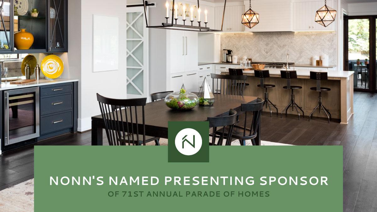 Nonn's Named Presenting Sponsor of 71st Annual Parade of Homes