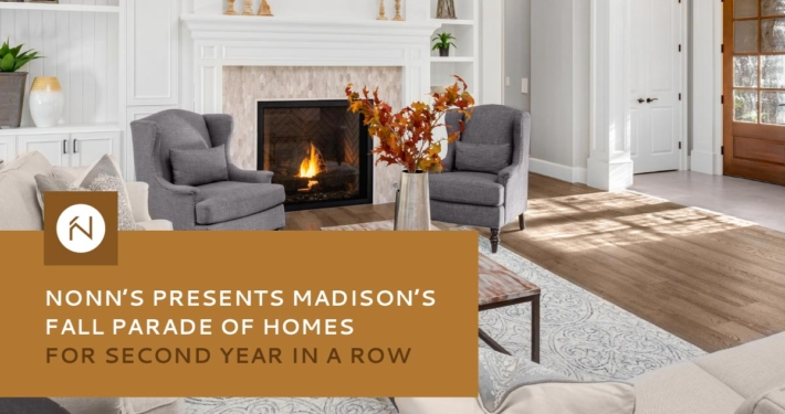 Nonn's Presents Madison's Fall Parade of Homes for Second Year in a Row